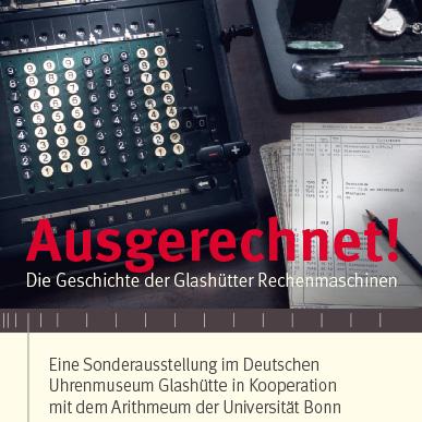 2017_Ausstellung_Ausgerechnet!_Die Geschichte der Glashütter Rechenmaschinen